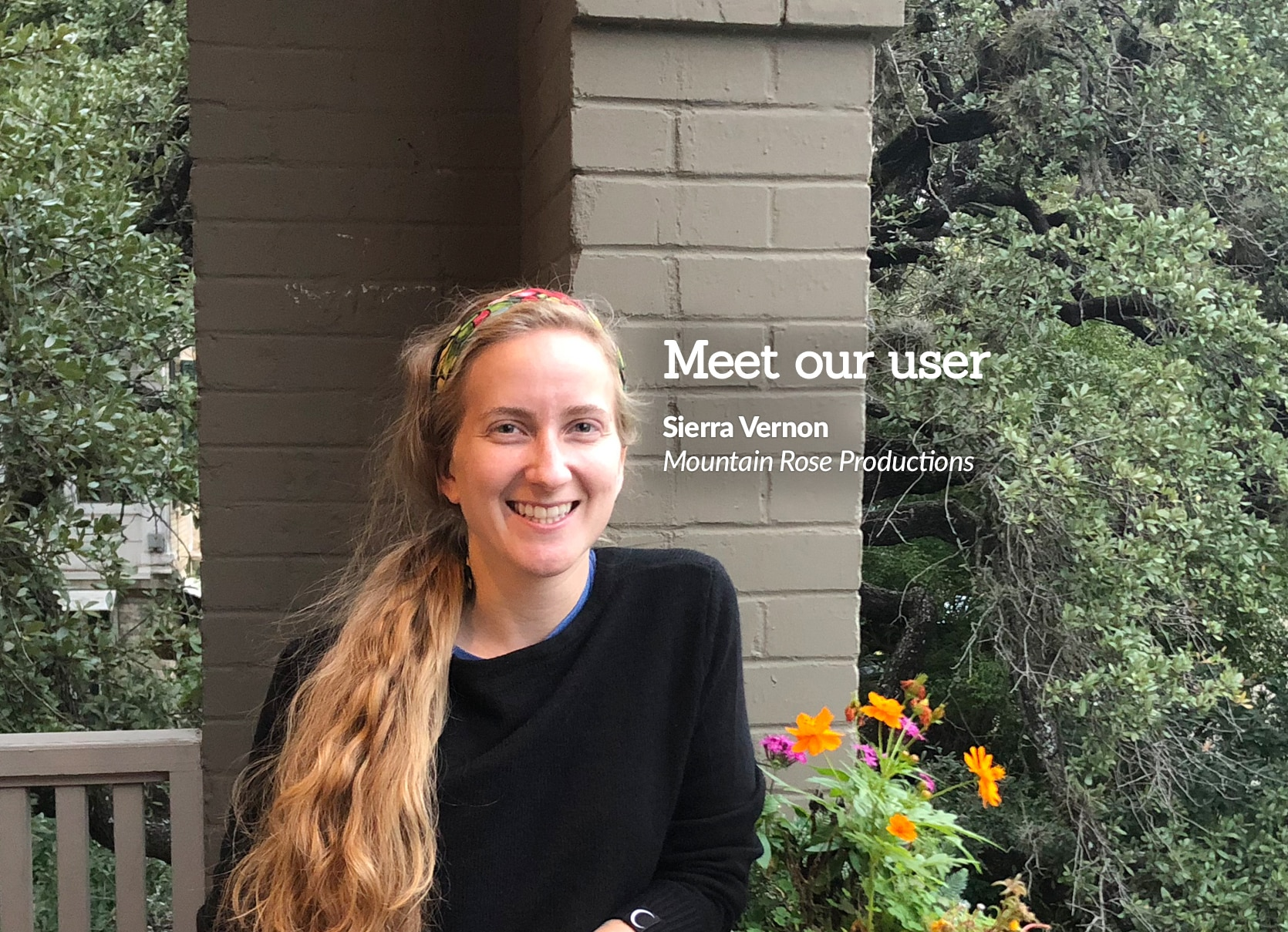 Sierra Vernon of Mountain Rose Productions